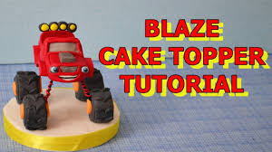 childrens monster truck videos cakes blaze monster machines cake topper fondant tutorial pasta di
