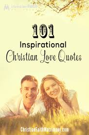 wedding quotes christian 101 inspirational christian quotes christian faith matrimony