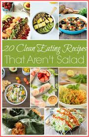 20 clean eating recipes that aren u0027t salad craving something