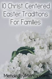 meaningful centered easter traditions and activities