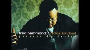 thank you lord for being there for me fred hammond