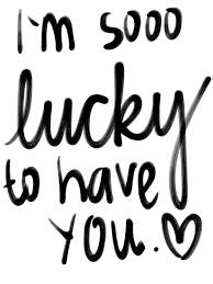 wedding quotes luck lovequote quotes heart relationship i m sooo lucky to