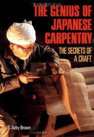 the genius of japanese carpentry the secrets of a craft azby