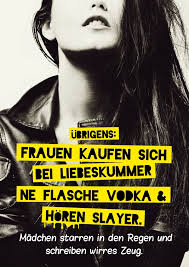 spr che liebeskummer liebeskummer vodka slayer einfach so echte postkarten