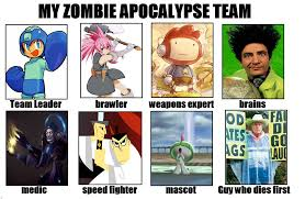 Zombie Team Meme - zombie apocalypse team my zombie apocalypse team know your meme