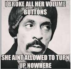 My Girl Aint Allowed Meme - ike said turn down comedyy pinterest