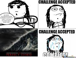 Storm Meme - the perfect storm by recyclebin meme center