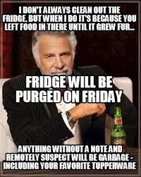 Meme Generator I Don T Always - meme creator i don t always clean out the fridge but when i do