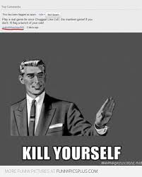 Kill Your Self Meme - 5 kill yourselves meme funny pictures