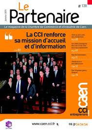 chambre de commerce et d industrie caen calaméo le partenaire magazine de la cci de caen n 138