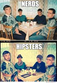 Nerds Meme - nerds vs hipsters theres not too much of a difference comicality