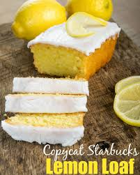 copycat starbuck u0027s lemon loaf the country cook