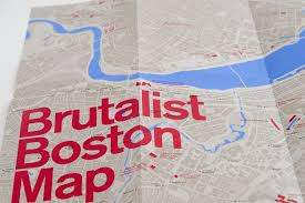 Boston Map by Brutalism Is Back A New Map To Boston U0027s Monumental Concrete