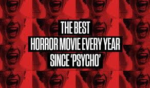 the best horror movie every year since u0027psycho u0027