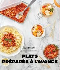 livre de cuisine fait maison voici mon nouveau livre de cuisine plats préparés à l avance me