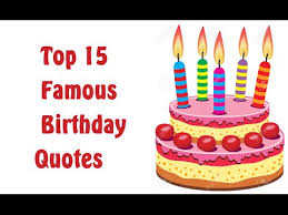 top 15 birthday quotes wishes and messages