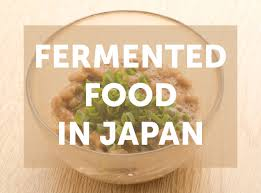 japanese fermented foods 6 great staples of a healthy diet
