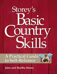 storey u0027s basic country skills a practical guide to self reliance