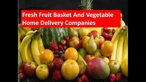 fresh fruit basket delivery top 10 fresh fruit basket and vegetable home delivery companies in