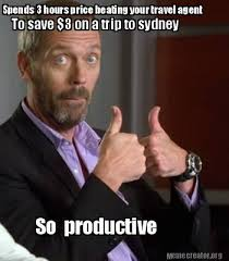 Travel Meme - meme creator spends 3 hours price beating your travel agent to