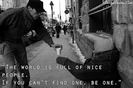 quotes about education and kindness the world is full of nice people if you can u0027t find one be one