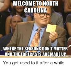 North Carolina Meme - 25 best memes about welcome to north carolina welcome to