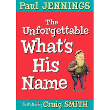 what s booktopia the unforgettable what s his name by paul jennings
