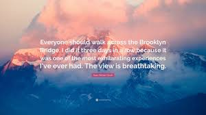 brooklyn bridge walkway wallpapers sean william scott quote u201ceveryone should walk across the
