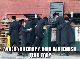 Shekels Meme - oy vey better find the shekel before the other goys find it by