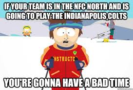 Indianapolis Colts Memes - if your team is in the nfc north and is going to play the