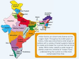 cuisine by region the diversity of indian cuisine shaped by history