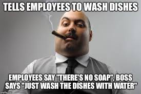 Washing Dishes Meme - no one uses the dishes anymore thanks boss imgflip