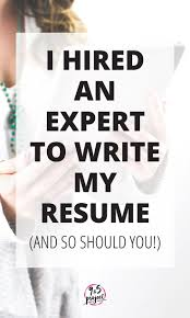 write my resume 63 best best of 9 to 5 project images on pinterest career advice i hired an expert to write my resume and so should you
