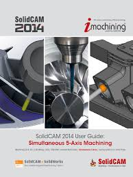 2014 solidcam sim 5 axis milling user guide machining