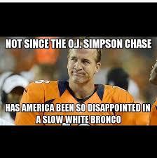 Broncos Super Bowl Meme - funniest super bowl memes page 29