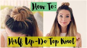 how to half up do top knot zoella ad youtube