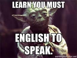 Yoda Meme Generator - learn you must english to speak yoda meme generator ela