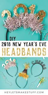 new years stuff new year s party headbands hey let s make stuff