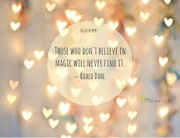 best 25 magic quotes ideas on quotes quotes