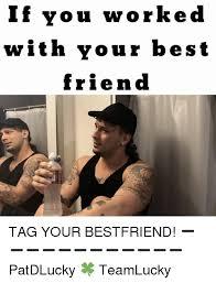 Best Friend Memes - 25 best memes about best friend tag best friend tag memes