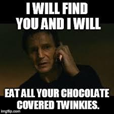 Twinkie Meme - liam neeson taken meme imgflip