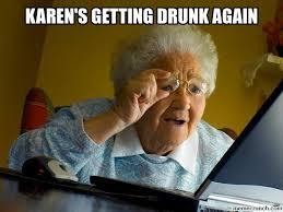 Karen Meme - drunk