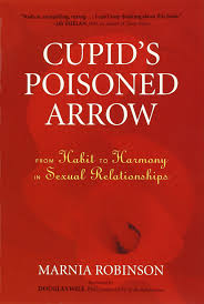 cupid s poisoned arrow from habit to harmony in sexual cupid s poisoned arrow from habit to harmony in sexual relationships marnia robinson douglas wile ph d 8601404642005 amazon com books