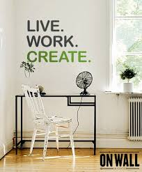 Office Wall Decorating Ideas For Work Live Work Create Quote Wall Decal Vinyl Wall Quote Sticker
