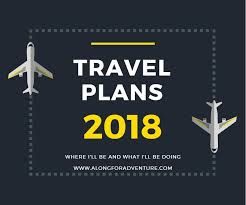 travel plans images My 2018 travel plans along for adventure jpg