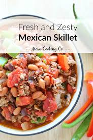 fresh and zesty mexican skillet