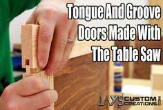 tongue and groove table saw making tongue and groove cabinet doors with just a table saw uses