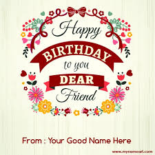 happy birthday to you dear friend wishes image wishes greeting card