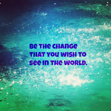 quote gandhi change world have fun u2022 do good why