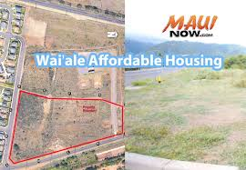 maui now fast track affordable housing project seeks 70 units in